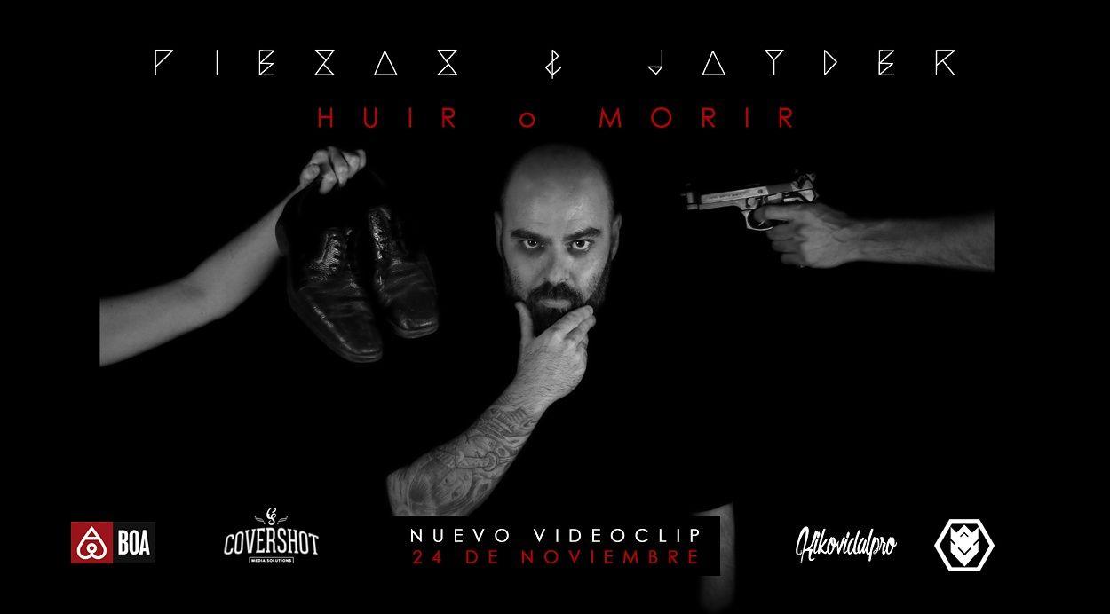 'Huir o Morir' el nuevo videoclip de Piezas y Jayder