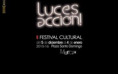 Luces, Acción!, el festival cultural de la Navidad en Murcia