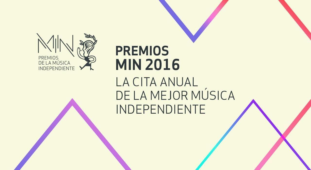 Los finalistas de los Premios MIN 2016 – Música Independiente