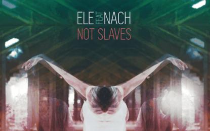 ELE y Nach presentan 'Not Slaves'