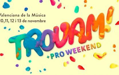 Pro Weekend + Trovam en Castellón del 10 al 13 de noviembre