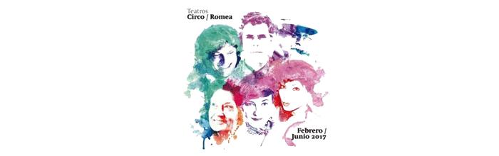 Los teatro Circo y Romea presentan su programación de febrero a junio de 2017