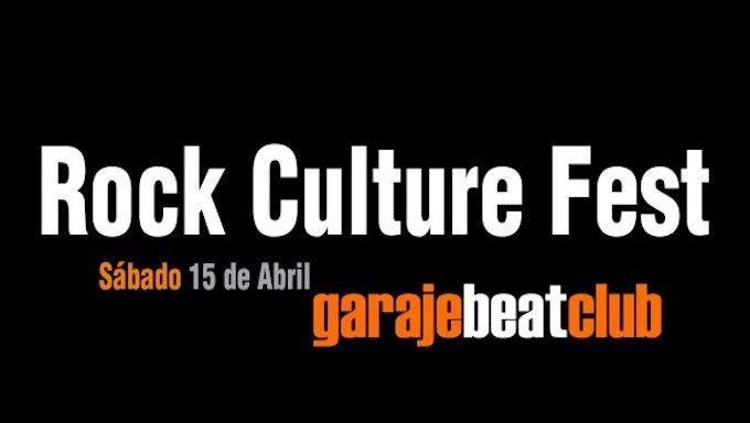 Rock Culture Fest el 15 de abril en Garaje Beat Club