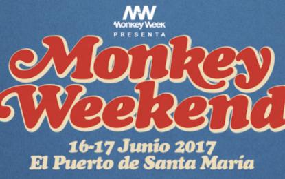 Monkey Weekend: 16 y 17 de junio en Puerto de Santa María