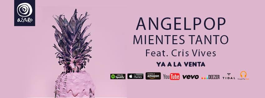 Angelpop estrena su nuevo single 'Mientes Tanto'