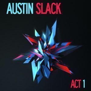Austin Slack Act 1