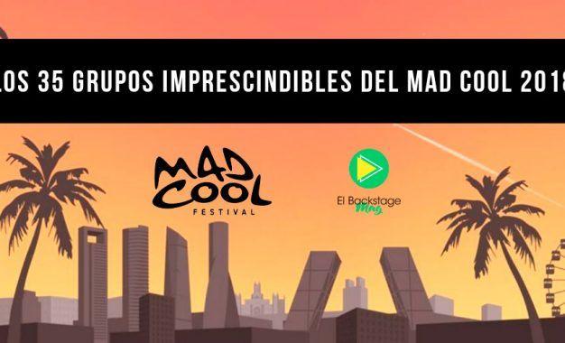 Los 35 grupos imprescindibles en el Mad Cool 2018