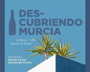 Una nueva edición de Descubriendo Murcia para conocer más acerca de su arquitectura