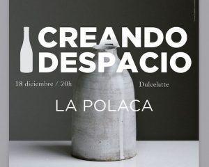 El trabajo artesanal de La Polaca protagoniza una nueva edición de Creando Despacio